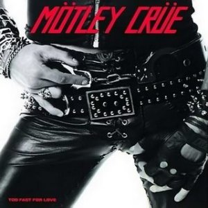 Motley Crue - Too Fast For Love (1981)